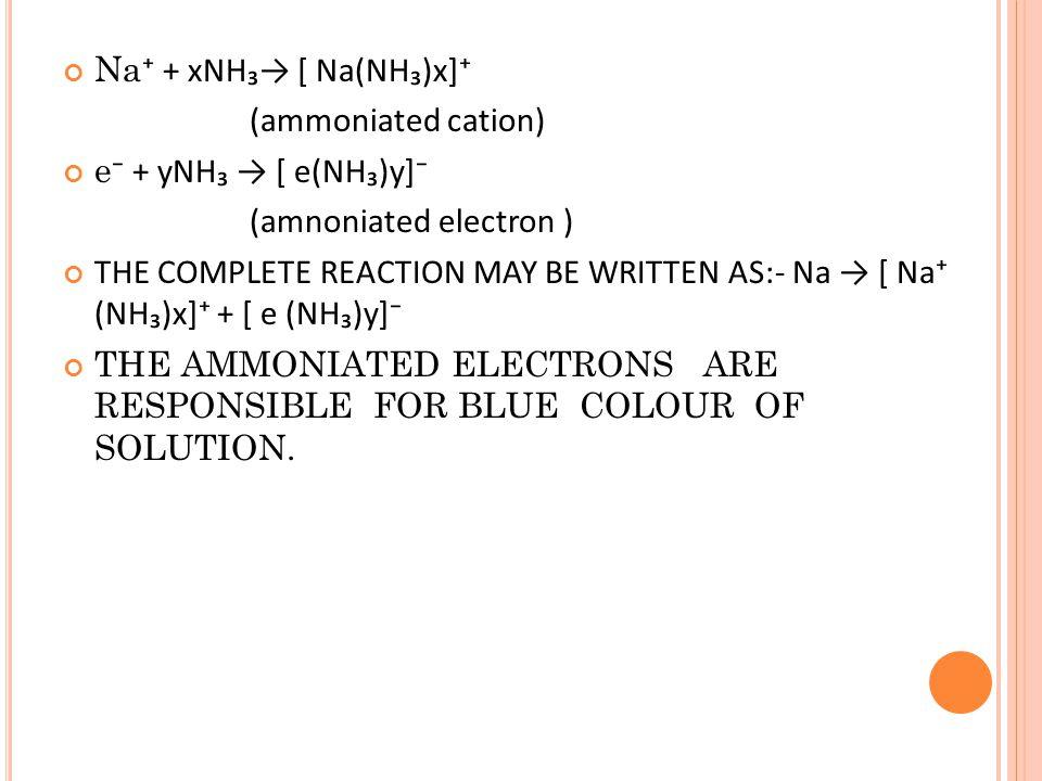 Na⁺ + xNH₃→ [ Na(NH₃)x]⁺